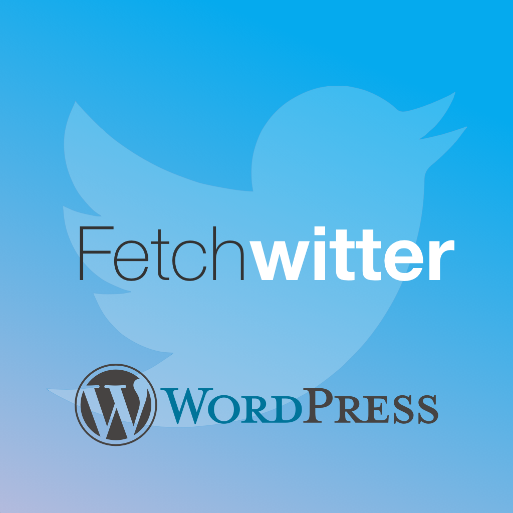 Fetchwitter for WordPress